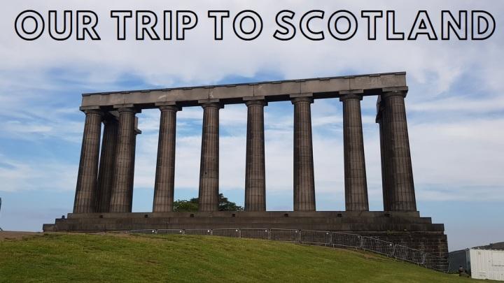 Our Trip ToScotland